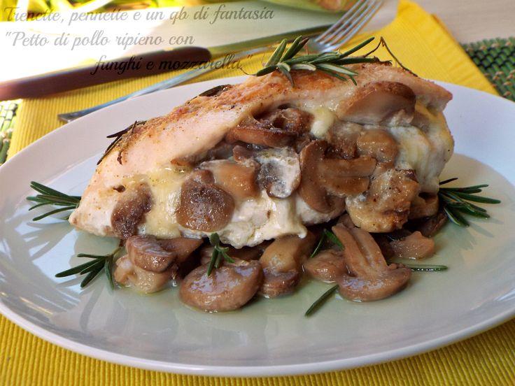 Petto di pollo farcito con funghi e mozzarella ricetta