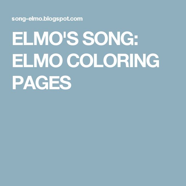 ELMO'S SONG: ELMO COLORING PAGES