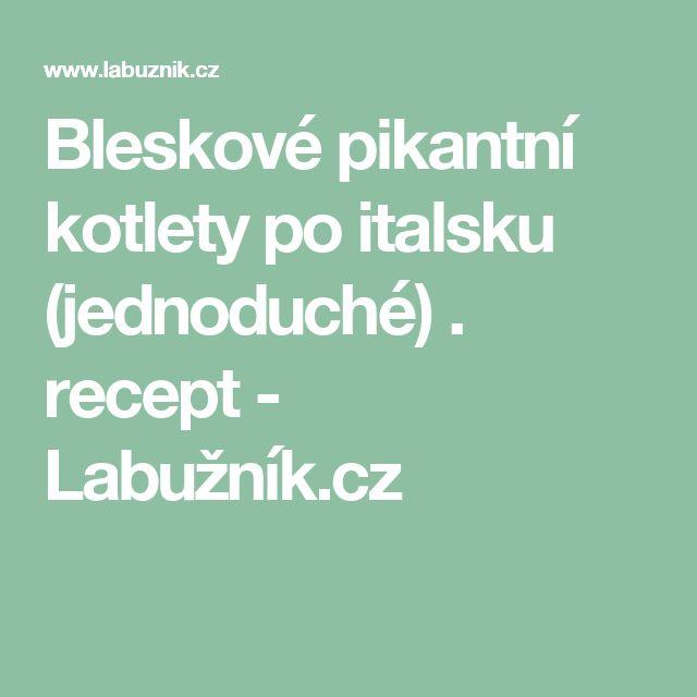 Bleskové pikantní kotlety po italsku (jednoduché) . recept - Labužník.cz