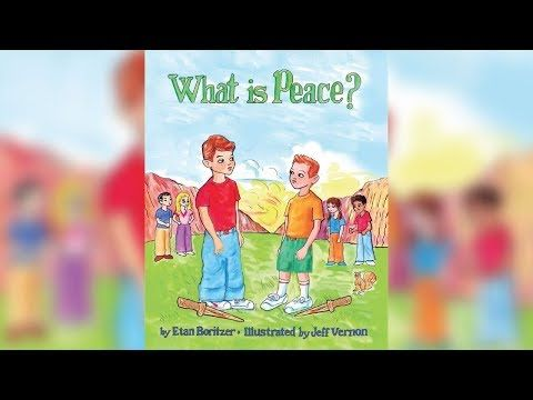 WHAT IS PEACE? Children's book by Etan Boritzer - YouTube