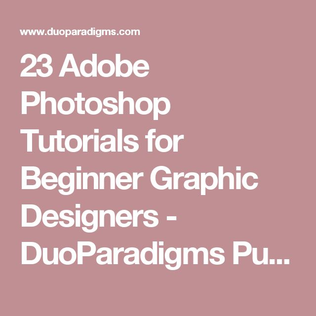 23 Adobe Photoshop Tutorials for Beginner Graphic Designers - DuoParadigms Public Relations & Design, Inc.
