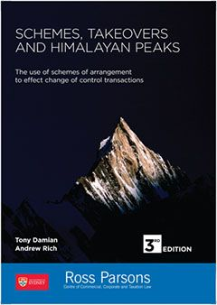 'Schemes, Takeovers and Himalayan Peaks' is the leading Australian book on the use of schemes of arrangement to effect changes of control of listed and widely held Australian companies.