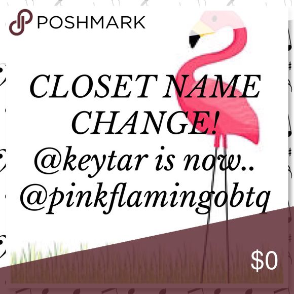 Name change! Please update all lists and SHARE! 💗 Oh I'm so happy! This new name is perfect! Please, if you see this post.. SHARE! 😘💨❤ thank you PFFs! 💗Karen💗 (the lady with a thingo for the flamingo) Pink Flamingo Boutique Other