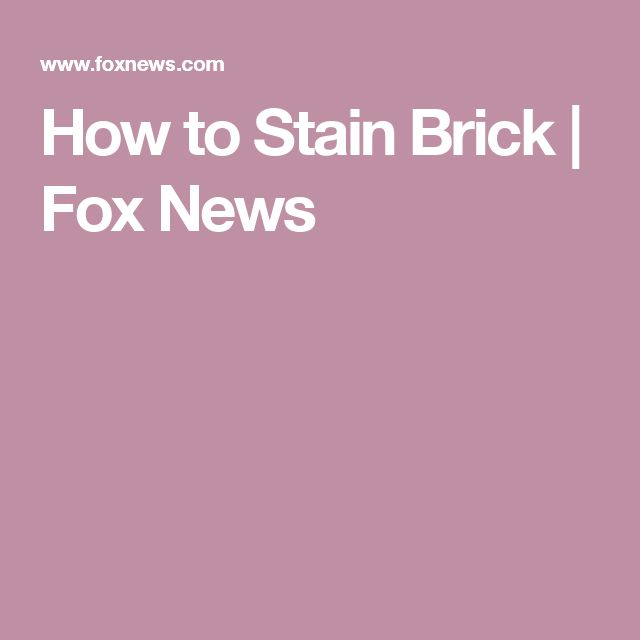 17 Best Ideas About Stain Brick On Pinterest Stained