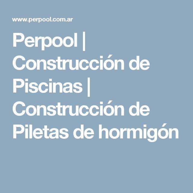 Perpool | Construcción de Piscinas | Construcción de Piletas de hormigón