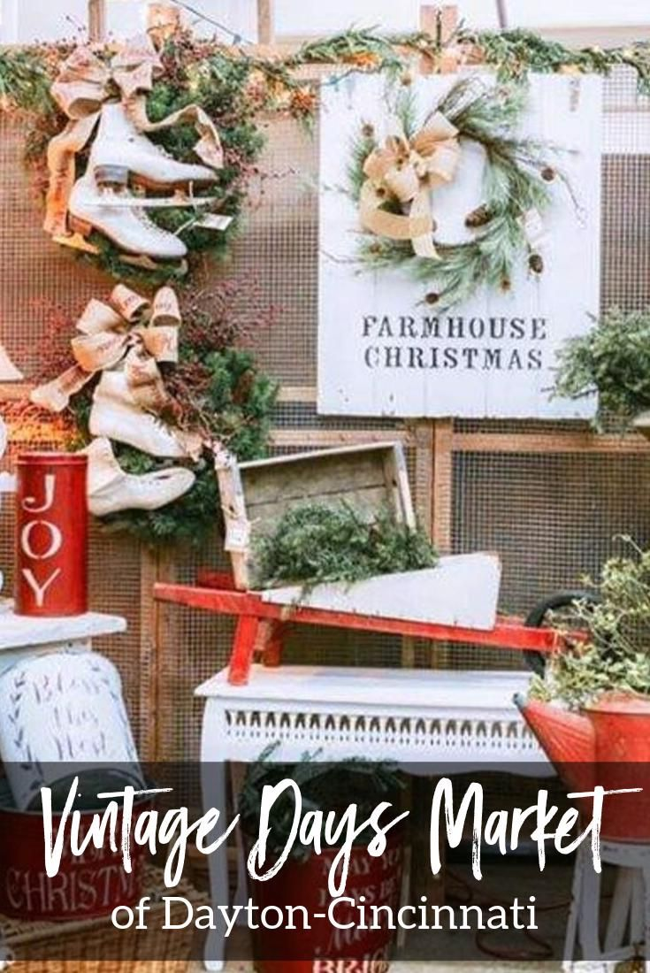Cincinnati Ohio Christmas Events 2020 Vintage Market Days Dayton   Cincinnati   Ohio Antique Malls Flea