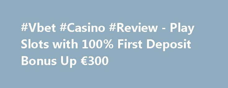 #Vbet #Casino #Review - Play Slots with 100% First Deposit Bonus Up €300 https://slots-money.com/vbet-casino-online-instant-gaming  Get ready to play Vbet casino online that presents the best collection of slot machines from leaders of the #gambling industry with awesome Bonus offers and hot promotions