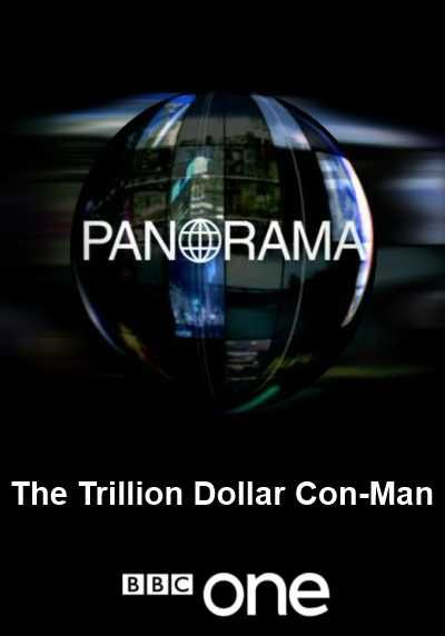 The Trillion Dollar Con-Man (Documentary) - The series manages to track down