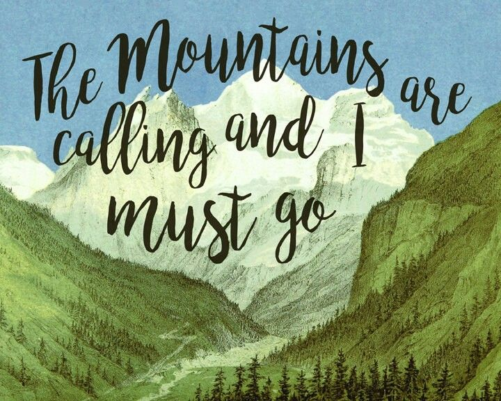 The Mountains are calling and I must go - digital art print, John Muir Quote