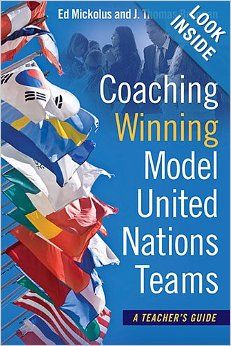 Coaching Winning Model United Nations Teams: A Teacher's Guide: Edward Mickolus, J. Thomas Brannan: 9781612346038: Amazon.com: Books