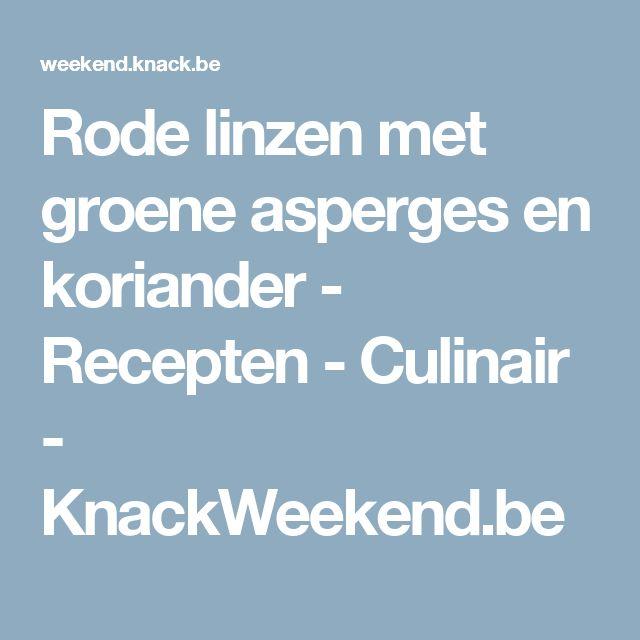 Rode linzen met groene asperges en koriander - Recepten - Culinair - KnackWeekend.be