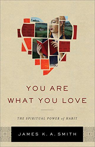 You Are What You Love: The Spiritual Power of Habit by [Smith, James K. A.]. You are what you love. But you might not love what you think.  In this book, award-winning author James K. A. Smith shows that who and what we worship fundamentally shape our hearts. And while we desire to shape culture, we are not often aware of how culture shapes us.