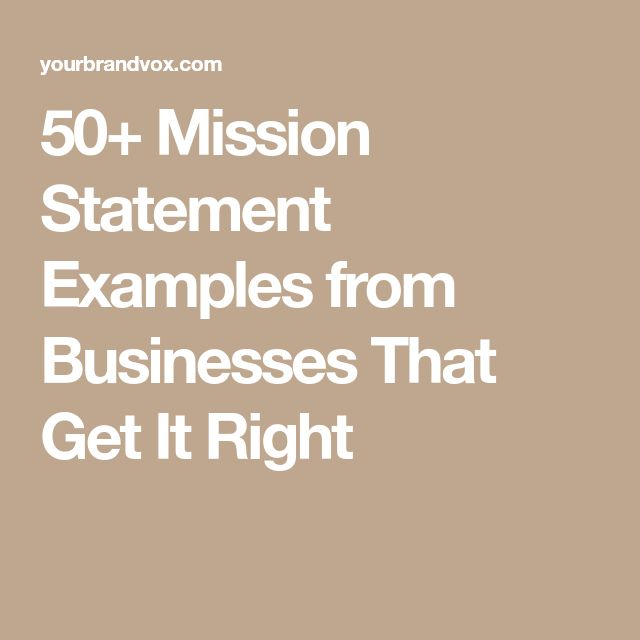 50+ Mission Statement Examples from Businesses That Get It Right
