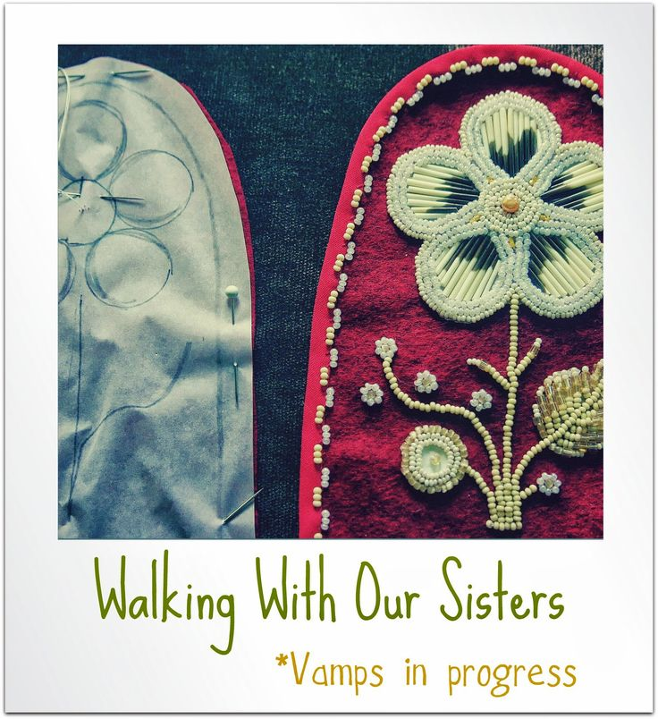 """Vamps in progress (by J. Arsenault) for the Walking With Our Sisters Exhibition http://walkingwithoursisters.ca/ """"Walking With Our Sisters is a commemorative art installation to honour the lives of missing and murdered Indigenous Women of Canada and the United States. In Canada, it is estimated that 600+ native women have gone missing or have been murdered in the last 20 years. """" The moccasins will remain incomplete to symbolize the tragedy of lives cut short. I still think of you Anna Mae."""