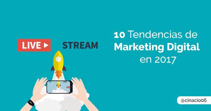 10 tendencias de Marketing Digital que quizás no conozcas y que triunfarán en 2017. Conoce ya las principales tendencias y adapta tus estrategias a ellas.