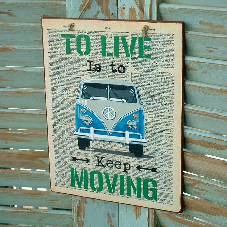 VW To live is to keep moving! Vintage sign made of MDF wood. You can hang it on your wall, door, cupboard or anywhere else. Dimesnions 19,5x24,5 cm and 0,4 cm thick.