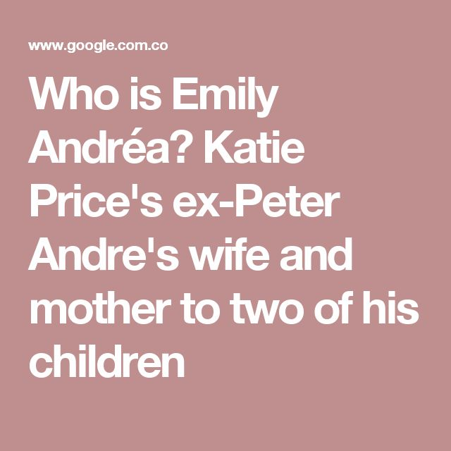 Who is Emily Andréa? Katie Price's ex-Peter Andre's wife and mother to two of his children