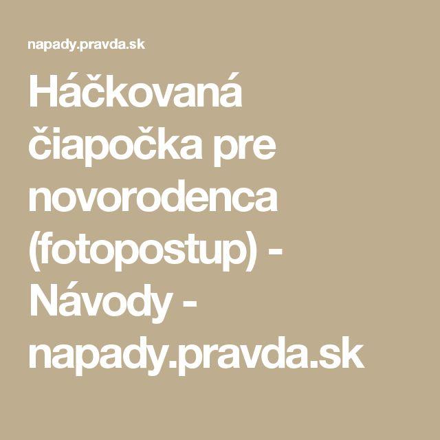 Háčkovaná čiapočka pre novorodenca (fotopostup) - Návody - napady.pravda.sk