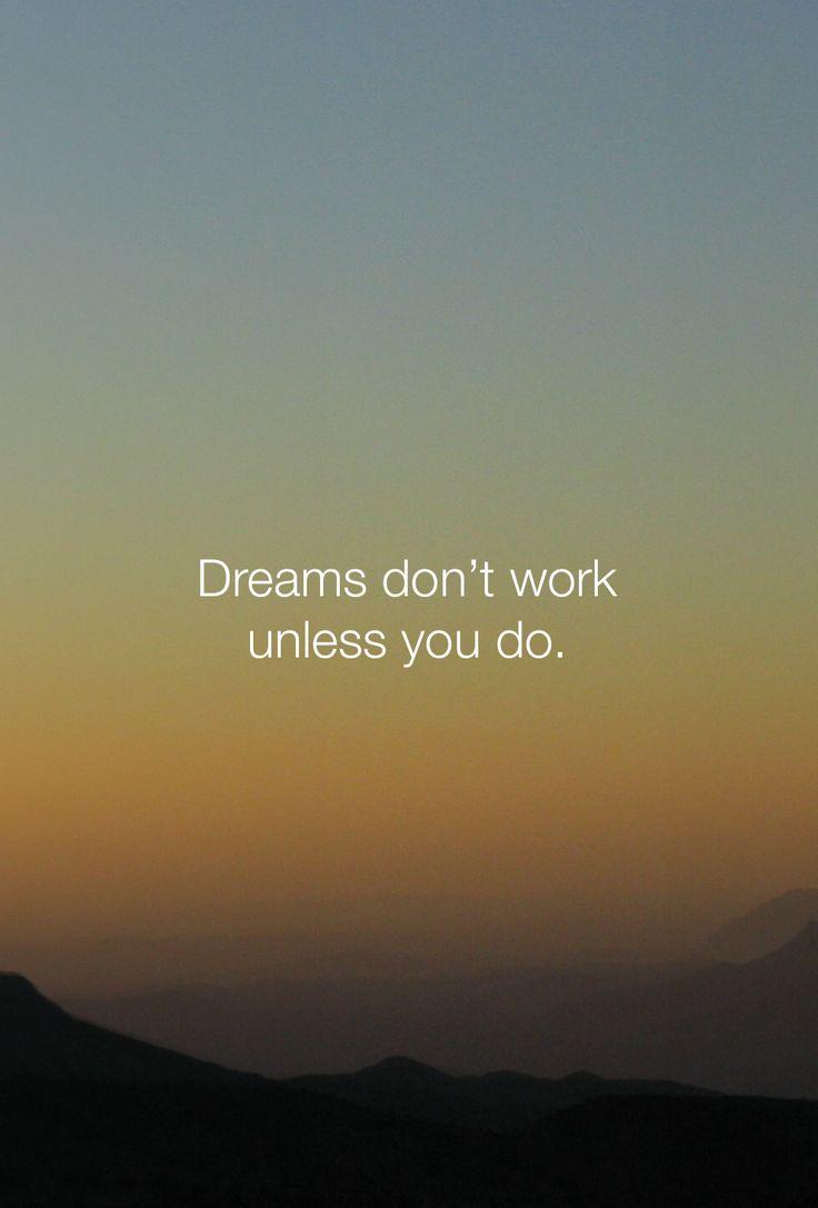 Inspiring iPhone wallpaper! Dreams don't work unless you do! | Motivation Monday | Pinterest ...