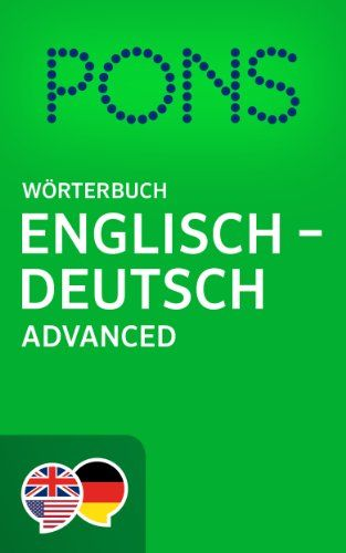 PONS Wörterbuch Englisch -> Deutsch Advanced / PONS Advanced English -> German Dictionary (English Edition) von PONS GmbH http://www.amazon.de/dp/B00GR5ZOOY/ref=cm_sw_r_pi_dp_Ge5Mwb0P3B7JE