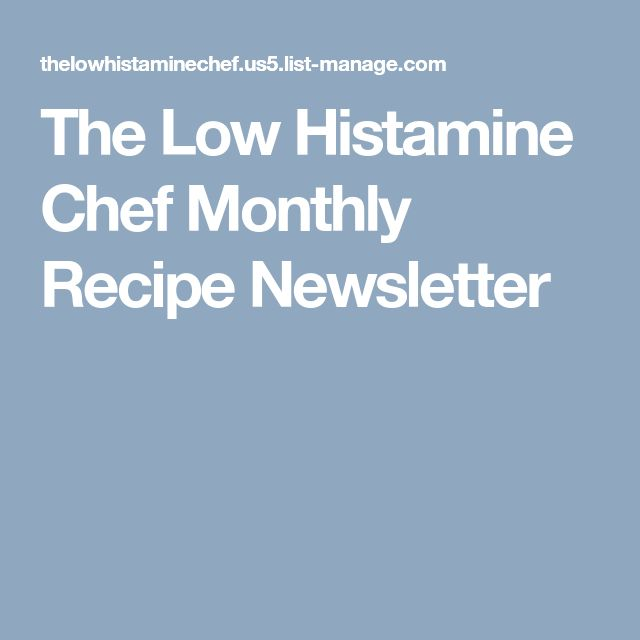 The Low Histamine Chef Monthly Recipe Newsletter