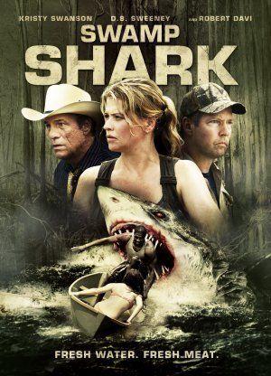 Swamp Shark (2011)  #sharks #sharkmovies #swampshark