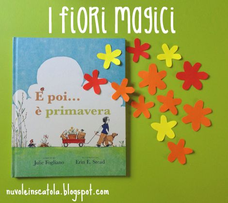Arriva la primavera! Un libro e un gioco con dei fiori di carta per raccontare la natura che rinasce.