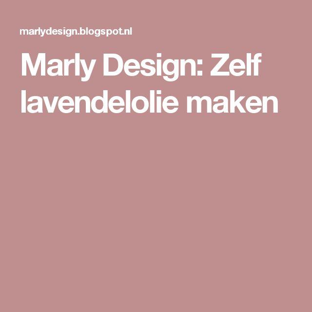 Marly Design: Zelf lavendelolie maken
