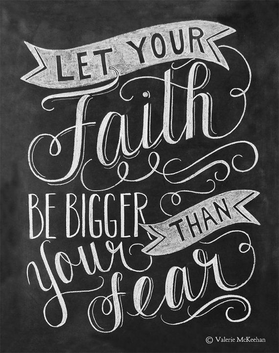 Let Your Faith Be Bigger Than Your Fear - Chalkboard Art - Motivational Typography - Hand Lettering - 11x14 Print