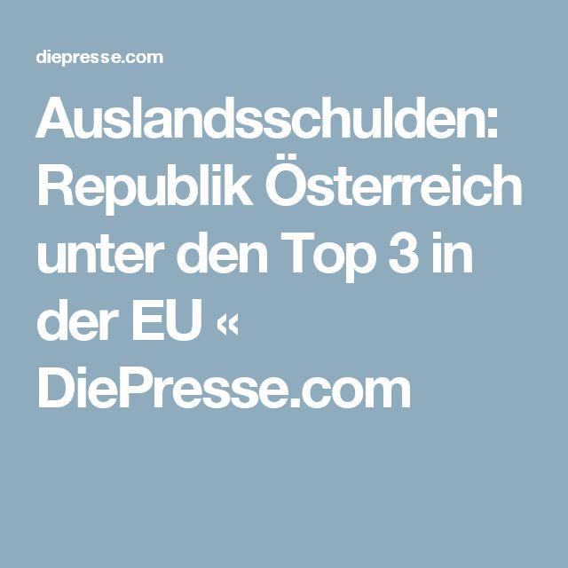 Auslandsschulden: Republik Österreich unter den Top 3 in der EU « DiePresse.com