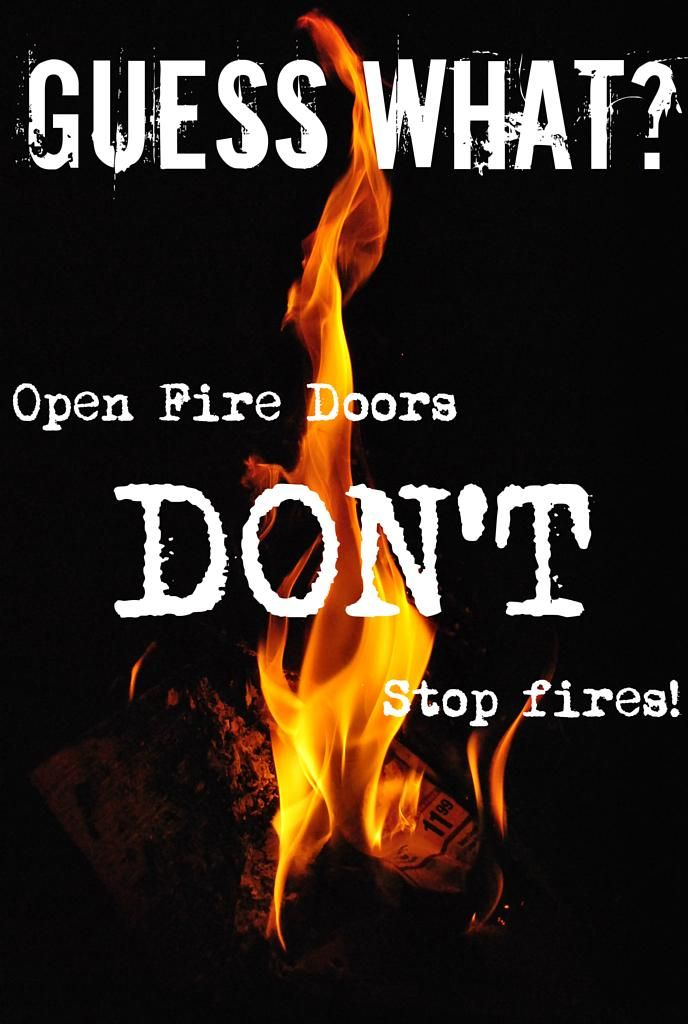 Guess what?! When a fire door is open, it won't stop the fire and smoke from…