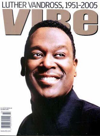 Luther Vandross. Need we say more? Rest in Soul |  April 20, 1951 - July 1, 2005…