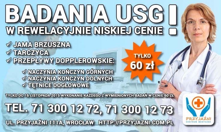 Badania USG w promocyjnej cenie we Wrocławiu. Tylko 60 zł! W tej cenie badania USG jamy brzusznej, tarczycy, a także przepływy dopplerowskie naczyń krwionośnych kończyn górnych i dolnych oraz tętnic dogłowowych. Centrum Medyczne PRZYJAŹNI, ul. Przyjaźni 111A, Wrocław, tel. 713001272, 71300127. Cena do dnia 23 listopada 2015 roku. #usg #doppler #dopplerowskie #żyły #tętnice #tarczyca #jambrzuszna #wrocław #promocja #zdrowie #medycyna #przychodnia…