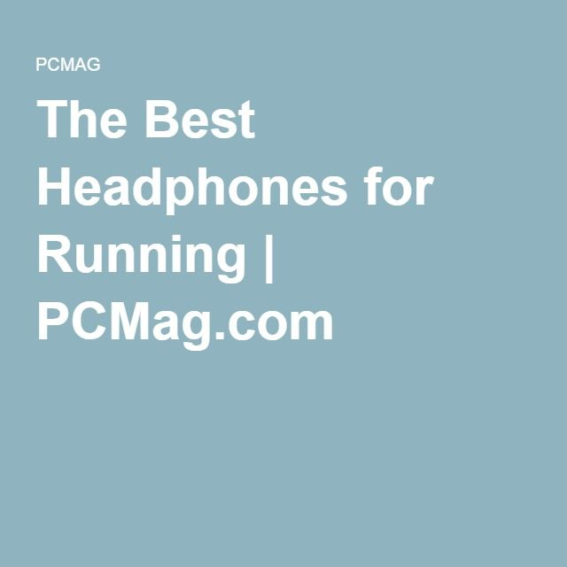 The Best Headphones for Running | PCMag.com