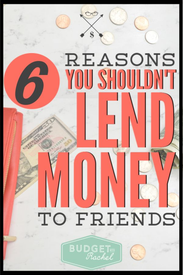 6 Reasons To Never Lend Money To Friends And Family In 2020 Money Management Printables Personal Finance Printables Budgeting Money