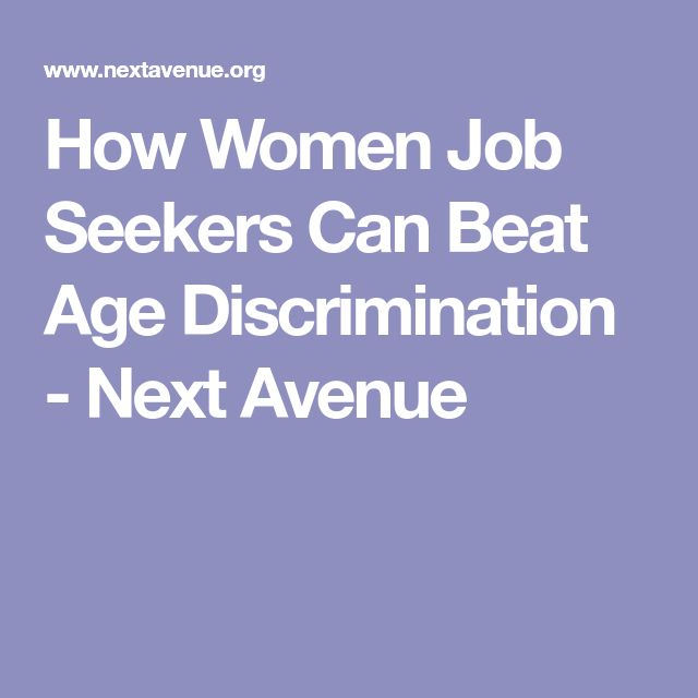 How Women Job Seekers Can Beat Age Discrimination - Next Avenue