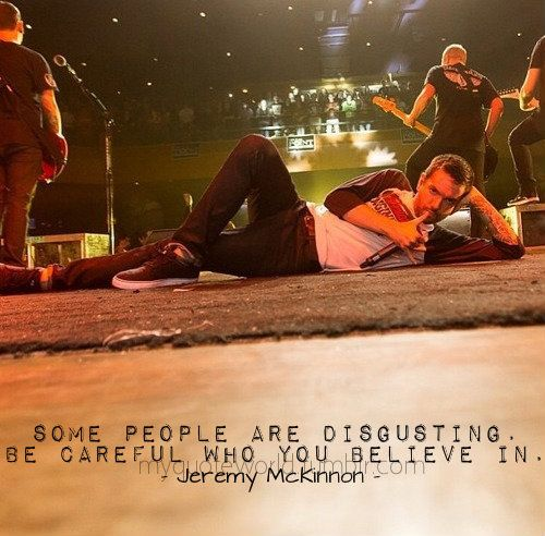 "Jeremy McKinnon ""Some people are disgusting. Be careful who you believe in."""