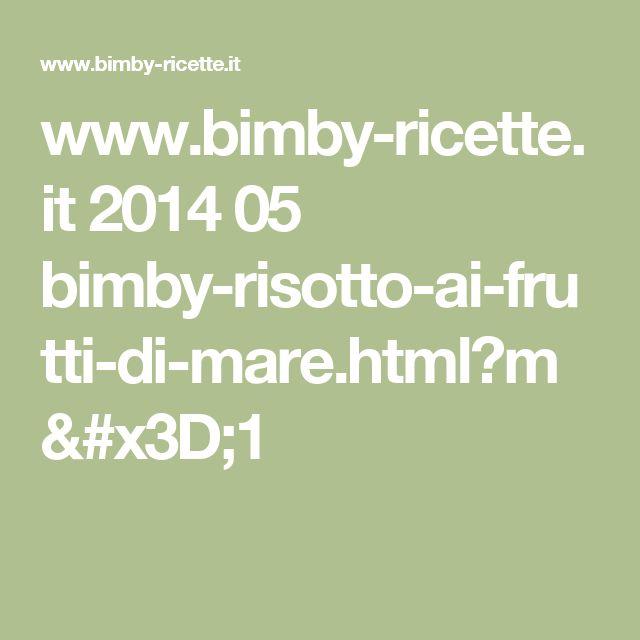 www.bimby-ricette.it 2014 05 bimby-risotto-ai-frutti-di-mare.html?m=1