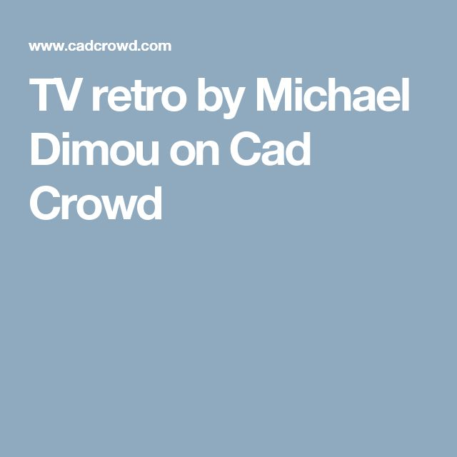 TV retro by Michael Dimou on Cad Crowd