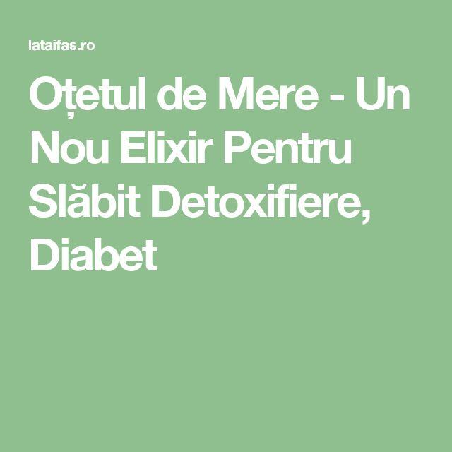 Oțetul de Mere - Un Nou Elixir Pentru Slăbit Detoxifiere, Diabet