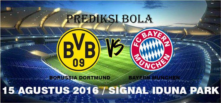 Prediksi Borussia Dortmund vs Bayern Munchen 15 Agustus 2016