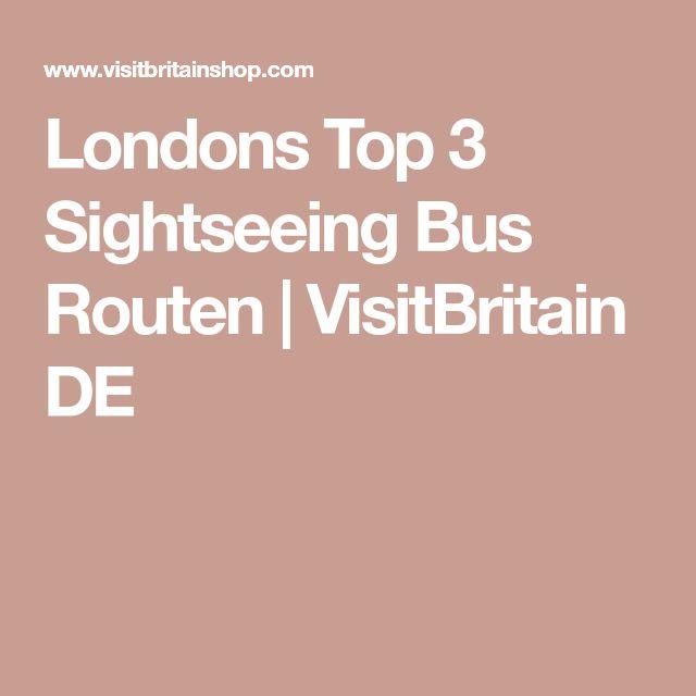 Londons Top 3 Sightseeing Bus Routen | VisitBritain DE