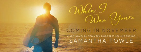 NEW BOOK - WHEN I WAS YOURS | Latest News | Samantha Towle