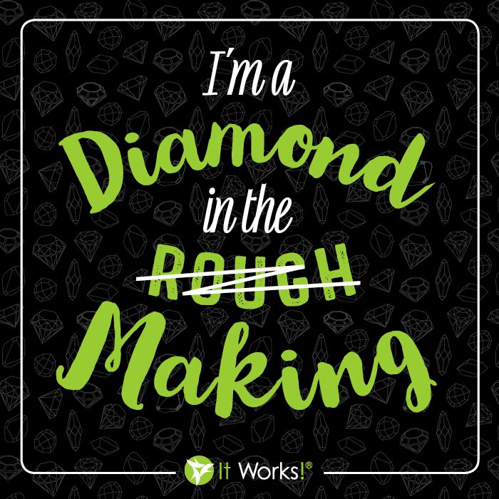 Life may BE rough at times...but you are a DIAMOND in the making! You can do this!