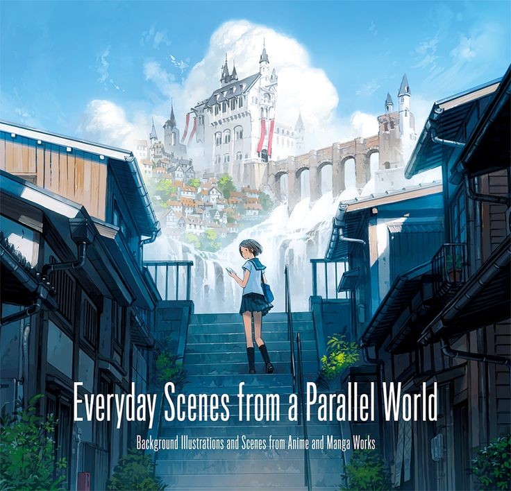Everyday Scenes from a Parallel World: Background Illustrations and Scenes from Anime and Manga Works��