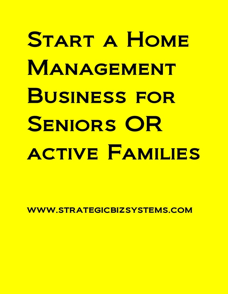 Start a home management business for seniors or active families