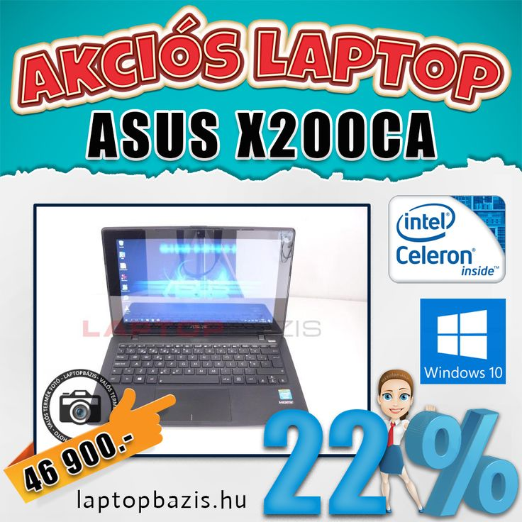"Asus X200CA laptop, 11,6"" HD LED érintőkijelző, Intel Celeron 1007U, 500 GB HDD, 4 GB RAM, HD webkamera, Windows 10 Home  Akciós ár: 46 900.- Ft"