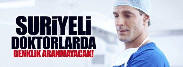 Suriyeli doktorlarda denklik aranmayacak