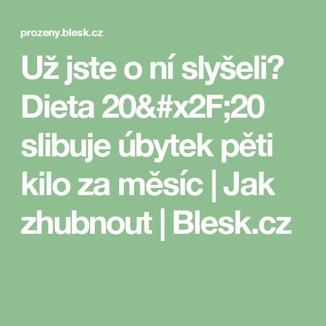 Už jste o ní slyšeli? Dieta 20/20 slibuje úbytek pěti kilo za měsíc                Jak zhubnout   Blesk.cz
