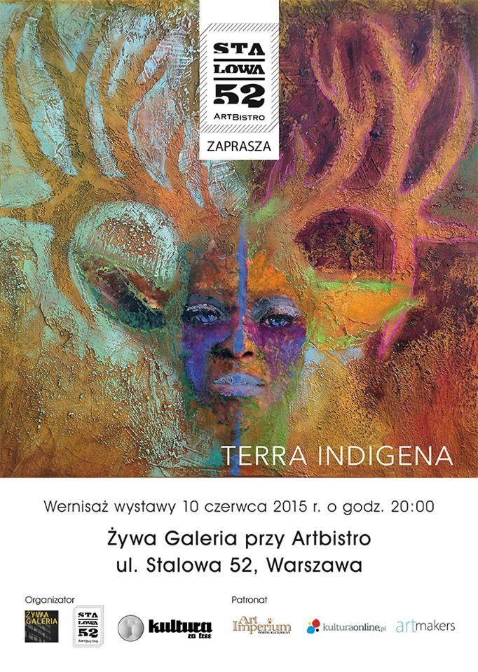 Wystawa Moni Worsztynowicz - TERRA INDIGENA